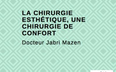 LA CHIRURGIE ESTHÉTIQUE, UNE CHIRURGIE DE CONFORT